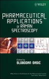 Sasic S. — Pharmaceutical Applications of Raman Spectroscopy (Wiley Series on Technologies for the Pharmaceutical Industry)