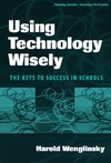 Wenglinsky H. — Using Technology Wisely: The Keys To Success In Schools (Technology, Education-Connection)