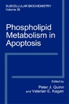 Quinn P., Kagan V. — Phospholipid Metabolism in Apoptosis. Volume 36