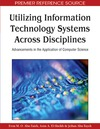 Abu-taieh E., Abu-Tayeh J., El-Sheikh A. — Utilizing Information Technology Systems Across Disciplines: Advancements in the Application of Computer Science (Premier Reference Source)