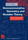 Consani C., Marcolli M. — Noncommutative geometry and number theory: Where arithmetic meets geometry and physics