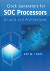 Fahim A. — Clock Generators for SOC Processors: Circuits and Architectures