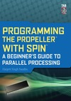 Sandhu H. — Programming the Propeller with Spin: A Beginner's Guide to Parallel Processing (Tab Electronics)