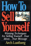Lustberg A. — How to Sell Yourself: Winning Techniques for Selling Yourself, Your Ideas...Your Message