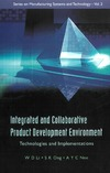 Li W., Ong S., Nee A. — Integrated And Collaborative Product Development Environment: Technologies And Implementations (Series on Manufacturing Systems and Technology)