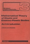 Necas J., Hlavacek I. — Mathematical Theory  of Elastic and  Elastico-Plastic Bodies: An Introduction