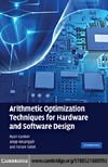 Kastner R., Hosangadi A., Fallah F. — Arithmetic Optimization Techniques for Hardware and Software Design