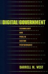 Darrell M. West — Digital Government: Technology and Public Sector Performance