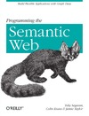 Segaran T., Evans C., Taylor J. — Programming the Semantic Web