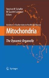 Schaffer S.W., Suleiman M.S. — Mitochondria: The Dynamic Organelle (Advances in Biochemistry in Health and Disease)
