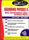 Halpern A., Erlbach E. — Schaums Outlines Beg. Physics: Waves, Electromagnetism, Optics & Modern Physics