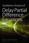 Zhang B., Zhou Y. — Qualitative Analysis of Delay Partial Difference Equations (Contemporary Mathematics and Its Applications Book Series Vol 4)