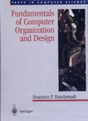Dandamudi S. — Fundamentals of Computer Organization and Design
