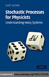 Jacobs K. — Stochastic Processes for Physicists: Understanding Noisy Systems