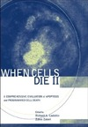 Lockshin R., Zakeri Z. — When Cells Die II: A Comprehensive Evaluation of Apoptosis and Programmed Cell Death