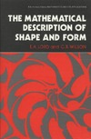 Lord E., Wilson C. — The Mathematical Description of Shape and Form (Mathematics and Its Applications)
