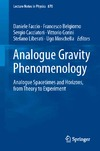 Jacobson T., Faccio D., Belgiorno F. — Analogue Gravity Phenomenology: Analogue Spacetimes and Horizons, from Theory to Experiment
