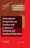 Grollmann P., Rauner F. — International Perspectives on Teachers and Lecturers in Technical and Vocational Education (Technical and Vocational Education and Training: Issues, Concerns and Prospects)