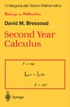 David M. Bressoud — Second Year Calculus: From Celestial Mechanics to Special Relativity (Undergraduate Texts in Mathematics / Readings in Mathematics)