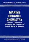 Duursma  E.K., Dawson R. — Marine organic chemistry: Evolution, composition, interactions, and chemistry of organic matter in seawater