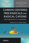 Forbes M.D. — Carbon-centered Free Radicals and Radical Cations: Structure, Reactivity, and Dynamics (Wiley Series of Reactive Intermediates in Chemistry and Biology)