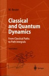 Dittrich W., Reuter M. — Classical and quantum dynamics: from classical paths to path integrals