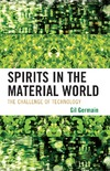 Germain G. — Spirits in the Material World: The Challenge of Technology
