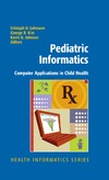 Lehmann C., Kim G.R., Johnson K.B. — Pediatric Informatics Computer Applications in Child Health