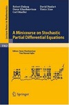 Dalang D.C., Mueller C., Nualart D. — A Minicourse on Stochastic Partial Differential Equations (Lecture Notes in Mathematics)