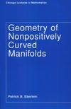 Eberlein P.B. — Geometry of Nonpositively Curved Manifolds (Chicago Lectures in Mathematics)