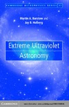 Barstow M.A, Holberg J.B. — Extreme Ultraviolet Astronomy. Cambridge Astrophysics Series 37