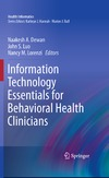 Dewan N.A., Luo J.S., Lorenzi N.M. — Information Technology Essentials for Behavioral Health Clinicians (Health Informatics)