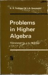 Faddeev D.K. — Problems in higher algebra
