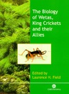 Field L.H. — The Biology of Wetas, King Crickets and their Allies