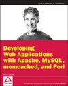 Galbraith P. — Developing Web Applications with Apache, MySQL, memcached, and Perl