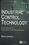 Zhang P. — Industrial Control Technology. A Handbook for Engineers and Researchers
