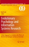 Kock N. — Evolutionary Psychology and Information Systems Research: A New Approach to Studying the Effects of Modern Technologies on Human Behavior (Integrated Series in Information Systems)