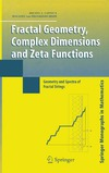 Lapidus M., Frankenhuijsen M. — Fractal Geometry, Complex Dimensions and Zeta Functions: Geometry and Spectra of Fractal Strings (Springer Monographs in Mathematics)