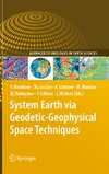 Flechtner F., Gruber T., Guntner A. — System Earth via Geodetic-Geophysical Space Techniques (Advanced Technologies in Earth Sciences)