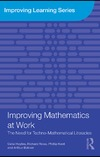 Hoyles C., Noss R., Kent P. — Improving Mathematics at Work: The Need for Techno-Mathematical Literacies (Improving Learning)