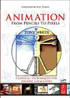 White T. — Animation - From Pencils to Pixels - Classical Techniques for Digital Animators