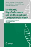 Dubitzky W., Schuster A., Sloot P. — Distributed, High-Performance and Grid Computing in Computational Biology: International Workshop, GCCB 2006, International Workshop, GCCB 2006, Eilat, Israel, January 2007, Proceedings (Lecture Notes in Computer Science   Lecture Notes in Bioinformatics,