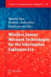 Hara T., Zadorozhny V., Buchmann E. — Wireless Sensor Network Technologies for the Information Explosion Era (Studies in Computational Intelligence)
