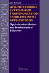 Kallrath J. — Online Storage Systems and Transportation Problems with Applications: Optimization Models and Mathematical Solutions