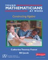 Fosnot C., Jacob B. — Young Mathematicians at Work: Constructing Algebra