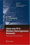 Fathi H., Chakraborty S., Prasad R. — Voice over IP in Wireless Heterogeneous Networks: Signaling, Mobility and Security (Signals and Communication Technology)