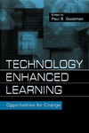 Goodman P. — Technology Enhanced Learning: Opportunities for Change