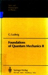 Ludwig G., Hein C. — Foundations of Quantum Mechanics II (Theoretical and Mathematical Physics)