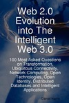 Harris D. — Web 2.0 Evolution into The Intelligent Web 3.0: 100 Most Asked Questions on Transformation, Ubiquitous Connectivity, Network Computing, Open Technologies, ... Databases and Intelligent Applications