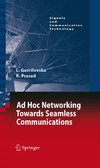 Gavrilovska L., Prasad R. — Ad-Hoc Networking Towards Seamless Communications (Signals and Communication Technology)